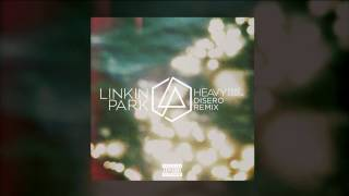 Linkin Park feat. Kiiara - Heavy (Disero Remix) (Audio)