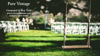WEDDING MUSIC - 'Pure Vintage' by Roy Todd