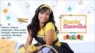 MAMÃE MARAVILHA - Vaneyse - Dia das mães