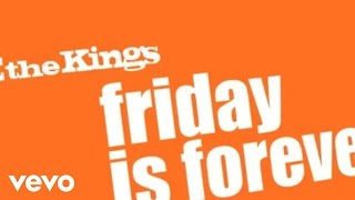 We The Kings - Friday Is Forever (Audio)