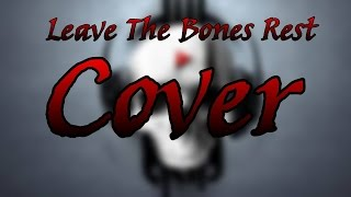 The Fourth Alice - Leave The Bones Rest Cover