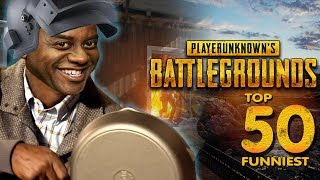 IF YOU DON'T LAUGH, YOU HAVE NO SOUL - Top 50 Funniest Moments in PUBG