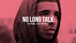 Drake - No Long Talk (INSTRUMENTAL) [Prod. Jed Official]