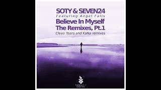 Soty & Seven24 feat. Angel Falls - Believe In Myself (Clean Tears Remix)  Available August 7, 2017