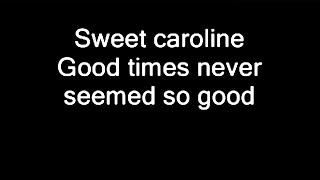 Sweet Caroline Lyrics
