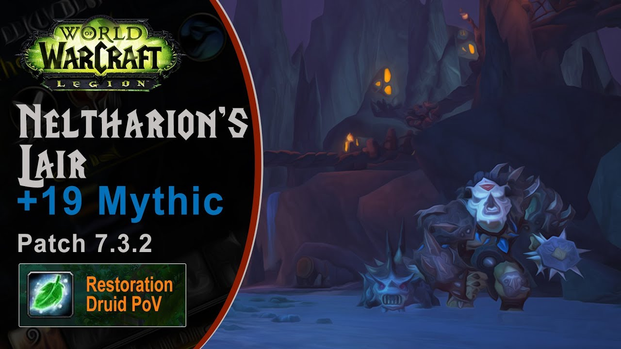 [LGN 7.3.2] Neltharion's Lair +19 Mythic (0 Chest), Restoration Druid PoV (Game Sounds Only)