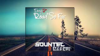 TonyZ - Road So Far (SOUNTEC Mashup)