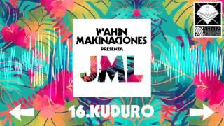 16 - JML - KUDURO [Wahin Makinaciones]