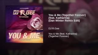You & Me (Together Forever) (feat. Katharina) (Dan Winter Remix Edit)