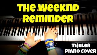 The Weeknd - Reminder | Tishler Piano Cover