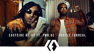 """Eastside Re-Up ft. FMB DZ - """"Hustle Forreal"""""""