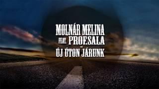 Molnár Melina feat  Prof Sala   Új úton járunk