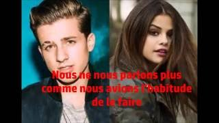 Charlie Puth & Selena Gomez - We Don't Talk Anymore (Traduction française)