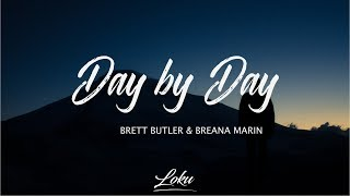 Brett Butler - Day By Day ft. Breana Marin