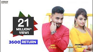 3600 Return ( ਟੋਚਨ ਪੈਣਗੇ )   Full Video   Deep Dhillon Feat. Jaismeen Jassi width=