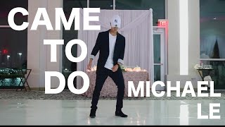 "Michael Le Choreography | ""Came To Do"" by Chris Brown 