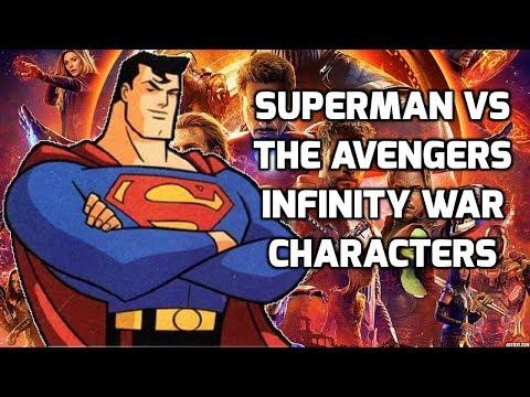 SUPERMAN VS AVENGERS INFINITY WAR CHARACTERS POWER LEVELS