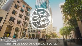 Cascada - Everytime We Touch (KEVU & Legacy Bootleg) ► Big Room / EDM Remix ◄