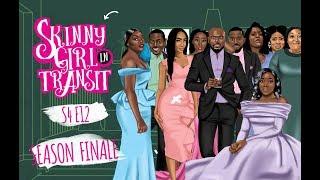 Skinny Girl In Transit S4E12 : Season Finale width=