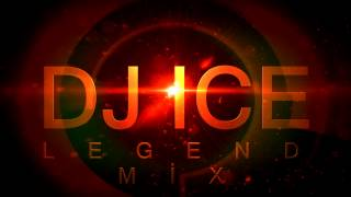 DJ Ice - Legend Mix (Electro House)