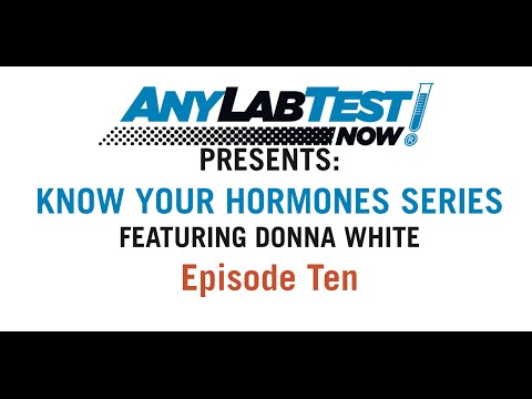 Know Your Hormones Series #10 - Any Lab Test Now: Presented by Donna White