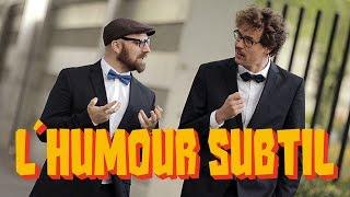 L'humour subtil - Bapt&Gael feat Jérôme Niel