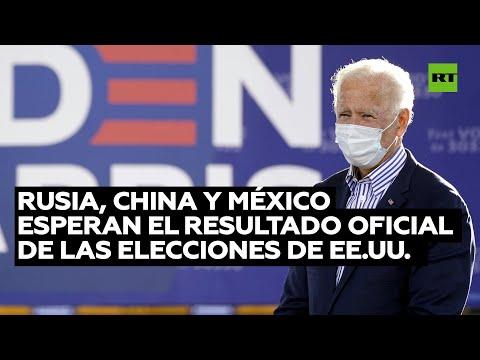 Rusia, China y México esperan los resultados oficiales de elecciones en EE.UU. para comentarlos