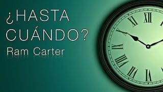 ¿HASTA CUÁNDO? (Vídeo de Motivación)   Ram Carter