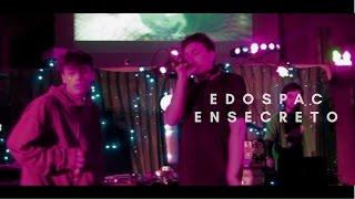EDOSPAC ✞ ENSECRETO (EN VIVO ♫)