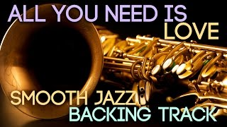 All You Need Is Love | Smooth Jazz Backing Track in F major