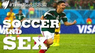 World Cup Soccer and Sex I The Feed width=