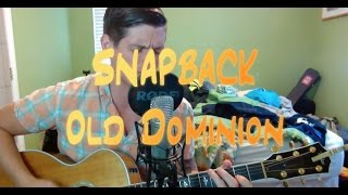 Snapback - Old Dominion (Acoustic Cover)
