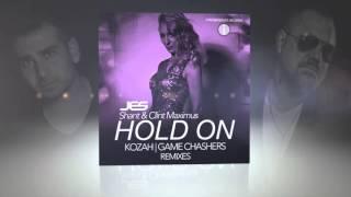"JES, Shant & Clint Maximus ""Hold On"" (Kozah Remix)"