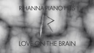Rihanna - Love On the Brain (Piano Version)