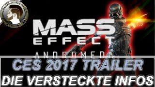 Versteckte INFOS im CES 2017 Trailer|  Mass Effect Andromeda deutsch/HD