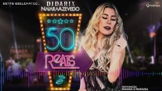 Dj Darix - 50 Reais vers. Dembow Mix - Naiara Azevedo Ft. Maiara e Maraisa
