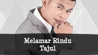 Melamar Rindu MV - Tajul Lirik HD