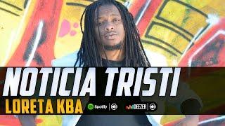 Loreta Kba - Noticia Tristi