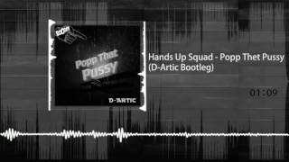 Hands Up Squad - Popp That Pussy (D-Artic Bootleg)