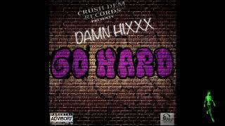Damn Hixxx- Go Hard [Produced by Crush Dem Records]