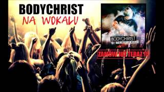 BODYCHRIST - NA WOKALU (Official Audio 2016)