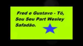 Tó Sou Seu - Fred e Gustavo part. Wesley Safadão no SPACE MUSIC.