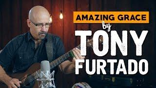 Amazing Grace by Tony Furtado