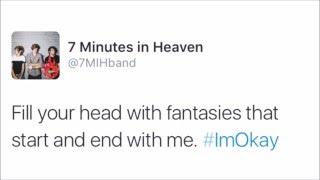I'm Okay // 7 Minutes In Heaven Lyrics