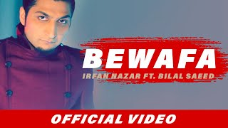 Bewafa | Irfan Nazar | Bilal Saeed | Latest Punjabi Song