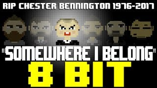 Somewhere I Belong [8 Bit Tribute to Chester Bennington (RIP) & Linkin Park] - 8 Bit Universe