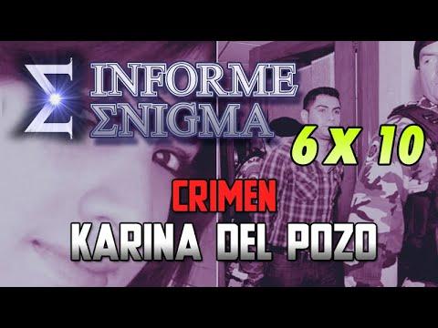 Informe Enigma 6×10 – Crimen Karina del Pozo