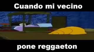 Cuando Mi Vecino Pone Reggaeton