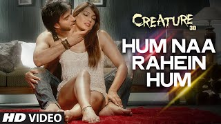Download Hum Na Rahein Hum Song from Creature 3D Movie by Benny Dayal