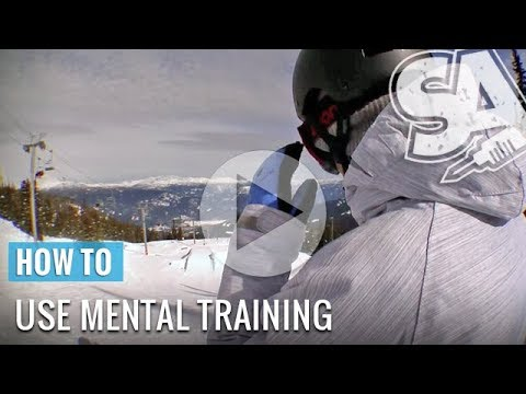 How To Use Mental Training For Snowboarding
